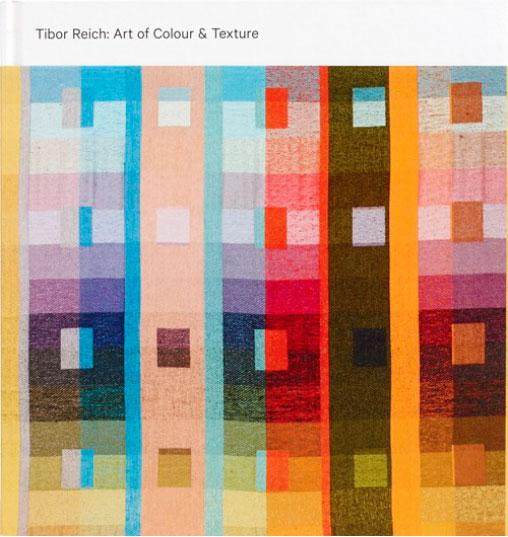 TIBOR REICH: ART OF COLOUR & TEXTURE